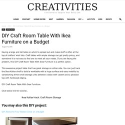 DIY Craft Room Table With Ikea Furniture Under Budget