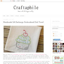 Handmade Gift Exchange: Embroidered Dish Towel