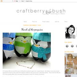 Craftberry Bush: March of the penguins