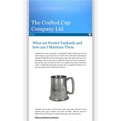 The Crafted Cup Company Ltd » Blog Archive » What are Pewter Tankards and how can I Maintain Them