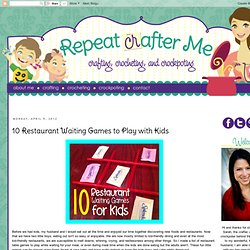 Repeat Crafter Me: 10 Restaurant Waiting Games to Play with Kids