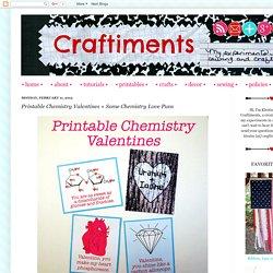 Printable Chemistry Valentines + Some Chemistry Love Puns