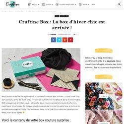 Box : La box d'hiver chic est arrivée ! - Le blog de Craftine