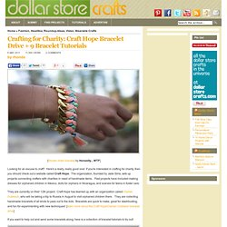Crafting for Charity: Craft Hope Bracelet Drive + 9 Bracelet Tutorials