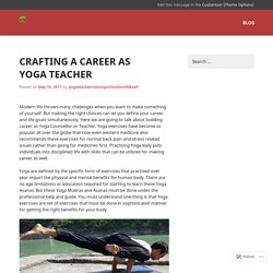 Crafting A Career As Yoga Teacher