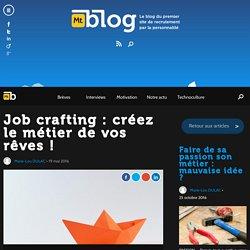 Job crafting : créez le métier de vos rêves !
