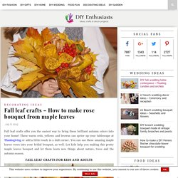 Fall leaf crafts - How to make rose bouquet from maple leaves