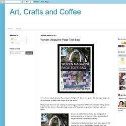Art, Crafts and Coffee: Woven Magazine Page Tote Bag