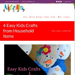4 Easy Kids Crafts from Household Items - Kidzilla