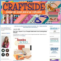 "Craftside: Don't be a ""Square"" try a Triangle folded book from Creating Books & Boxes"