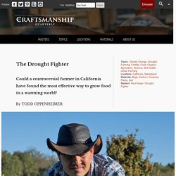 The Drought Fighter - Craftsmanship Magazine