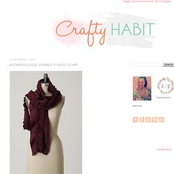 Crafty Habit: Anthropologie Inspired Tuxedo Scarf Tutorial