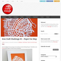 Just Crafty Enough – Iron Craft Challenge #1 – Paper Cut Map