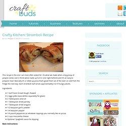 Crafty Kitchen: Stromboli Recipe