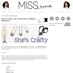 Shes Crafty: DIY Multi-Chain &Ribbon Necklace | M.I.S.S.
