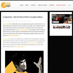 Craig Drake – Solo Art Show @Hero Complex Gallery