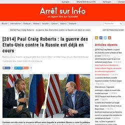 [2014] Paul Craig Roberts : la guerre des Etats-Unis contre la Russie est déjà en cours