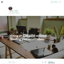 Hiring on Craigslist without flooding your email inbox