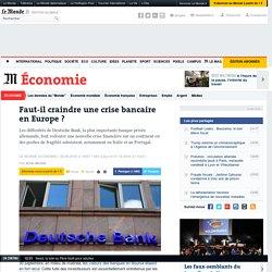 Faut-il craindre une crise bancaire en Europe?