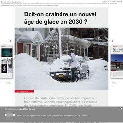 Doit-on craindre un nouvel âge de glace en 2030? - Edition du soir Ouest France - 29/12/2017