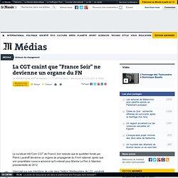 """La CGT craint que """"France Soir"""" ne devienne un organe du FN"""