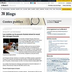 Les craintes sur le pouvoir d'achat minent le moral des ménages français - Contes publics - Blog LeMonde.fr