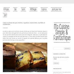 Cake à la farine de pois chiches, rapadura, huile d'olive, myrtilles et cranberries