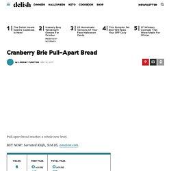 Best Cranberry Brie Pull-Apart Bread Recipe - How to Make Cranberry Brie Pull-Apart Bread