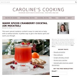 Warm spiced cranberry cocktail (or mocktail) - Caroline's Cooking