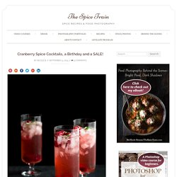 Cranberry Spice Cocktails, a Birthday and a SALE! - The Spice Train