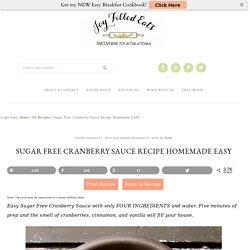 Sugar Free Cranberry Sauce Recipe Homemade EASY - Joy Filled Eats