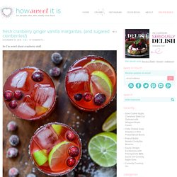 Fresh Cranberry Ginger Vanilla Margaritas