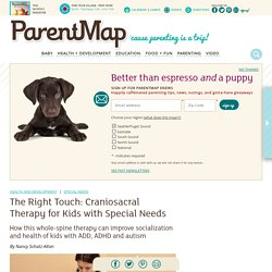 The Right Touch: Craniosacral Therapy for Kids with Special Needs