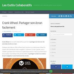 Crank Wheel. Partager son écran facilement