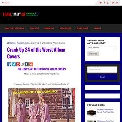 Crank Up 24 of the Worst Album Covers -