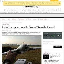 TEST Faut-il craquer pour le drone Disco de Parrot?