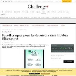 Faut-il craquer pour les écouteurs sans fil Jabra Elite Sport? - Challenges.fr