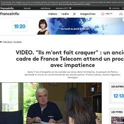 """""""Ils m'ont fait craquer"""" : un ancien cadre de France Telecom attend un procès avec impatience"""