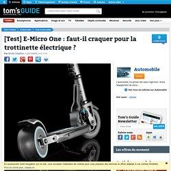 [Test] E-Micro One : faut-il craquer pour la trottinette électrique ? - Trottinette électrique : le test de la E-Micro One
