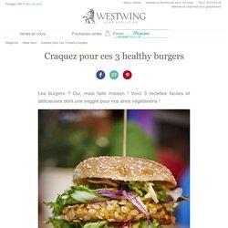3 délicieux healthy burgers