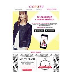 Craquez pour la Vente Flash du jour en un clic avec l'appli Camaïeu !