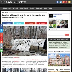 Crashed Military Jet Abandoned in the New Jersey Woods for Over 50 Years