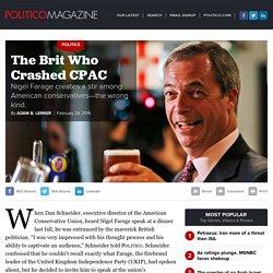 28/02/2015 POLITICO Magazine - The Brit Who Crashed CPAC - Adam B. Lerner
