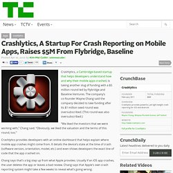 Crashlytics, A Startup For Crash Reporting on Mobile Apps, Raises $5M From Flybridge, Baseline