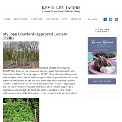 My Joan Crawford-Approved Tomato Trellis – Kevin Lee Jacobs