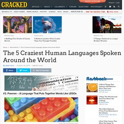 The 5 Craziest Human Languages Spoken Around the World