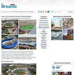 Score! 13 of the Worlds Coolest & Craziest Stadiums : WebUrbanist