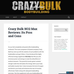 Crazy Bulk NO2 Max Reviews: Its Pros and Cons – healthstow