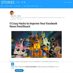 5 Crazy Hacks to Improve Your Facebook News Feed Reach