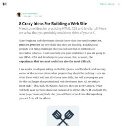 8 Crazy Ideas For Building a Web Site
